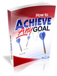 How to Achieve Any Goal